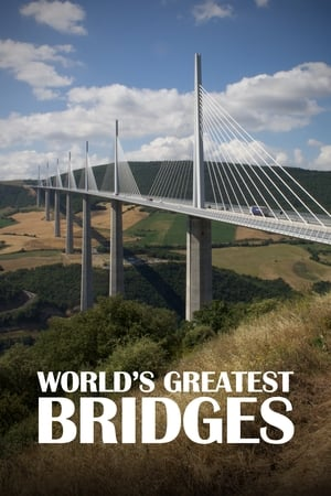 World's Greatest Bridges