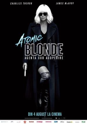 Atomic Blonde: Agenta sub acoperire