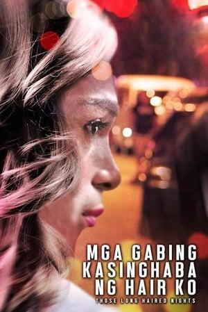 Mga Gabing Kasinghaba Ng Hair Ko (2017)