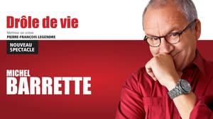Michel Barrette: Drôle de vie