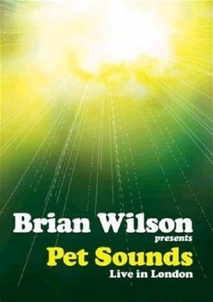 Brian Wilson Presents: Pet Sounds Live in London