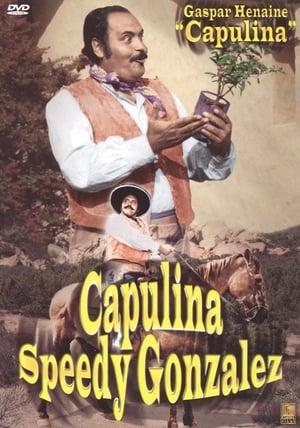Capulina (Speedy) Gonzalez (El Rapido)