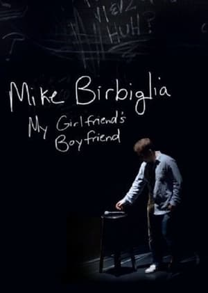 Image Mike Birbiglia: My Girlfriend's Boyfriend