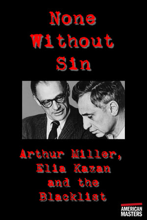 Play Arthur Miller, Elia Kazan and the Blacklist: None Without Sin
