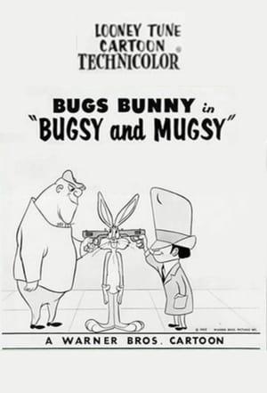 Bugsy and Mugsy