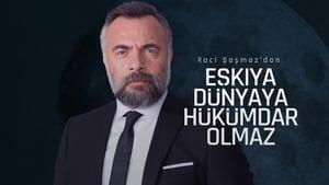 مشاهدة مسلسل Eşkıya Dünyaya Hükümdar Olmaz مترجم أون لاين بجودة عالية