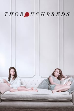 Watch Thoroughbreds Full Movie