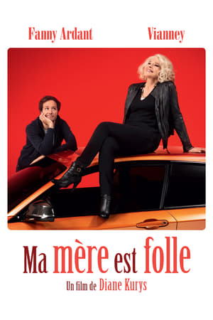 Film Ma mère est folle  (Mad Mom) streaming VF gratuit complet