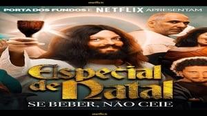 Especial de Natal: Se Beber, Não Ceie (2018)
