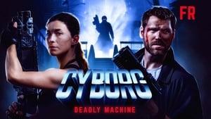 CYBORG : DEADLY MACHINE