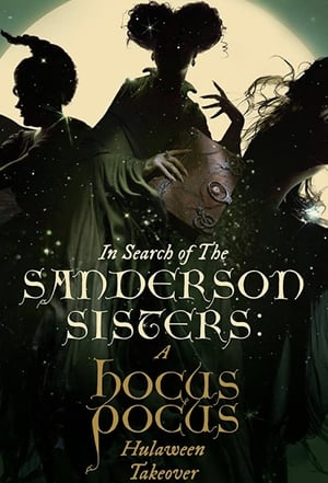 Poster In Search of the Sanderson Sisters: A Hocus Pocus Hulaween Takeover (2020)