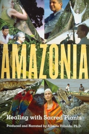 Amazonia: Healing with Sacred Plants streaming