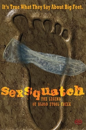 Sexsquatch: The Legend of Blood Stool Creek