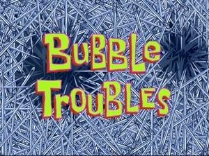 SpongeBob SquarePants Season 8 : Bubble Troubles