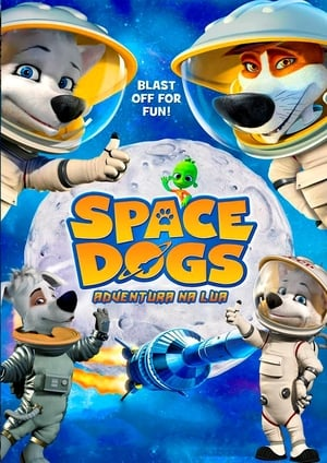 Assistir Space Dogs - A Aventura na Lua