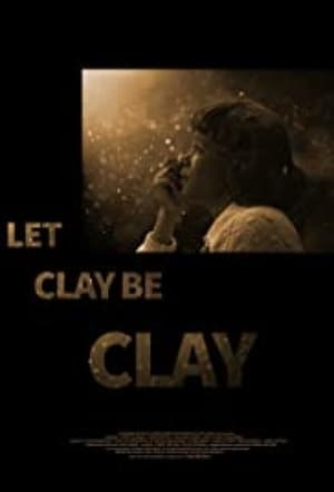 Let Clay Be Clay