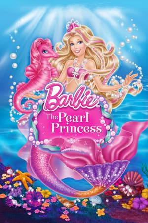 ბარბი: მარგალიტის პრინცესა Barbie: The Pearl Princess