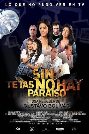 Page On Cinemas W A T C H Sin Tetas No Hay Paraaso 2010 2019
