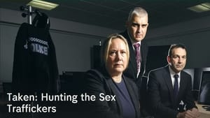 Taken: Hunting the Sex Traffickers (2021)