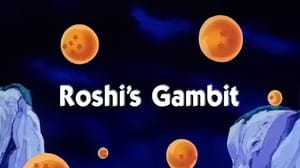 Now you watch episode Roshi's Gambit - Dragon Ball