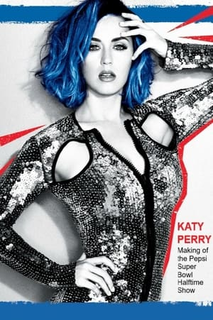 Katy Perry -Making of the Pepsi Super Bowl Halftime Show