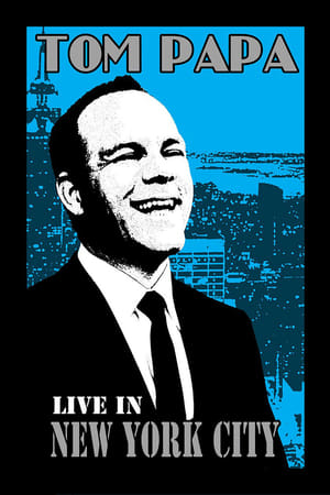 Tom Papa: Live in New York City-Azwaad Movie Database