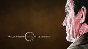 Millennium After the Millennium