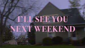See You Next Weekend (2021)