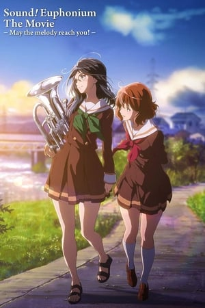 Sound! Euphonium the Movie: Todoketai Melody (2017)