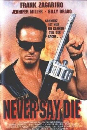 Never Say Die-Billy Drago