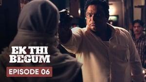 Ek Thi Begum: 1×6