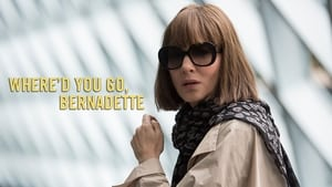 Where'd You Go, Bernadette 伯纳黛特你去了哪 1080P