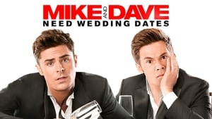 Mike and Dave Need Wedding Dates – Ο Μάικ, Ο Ντέιβ Και Οι Ξέφρενες Φιλενάδες