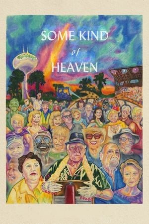 Watch Some Kind of Heaven Online