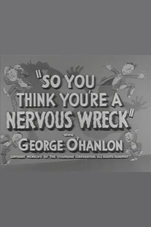 So You Think You're a Nervous Wreck (1946)