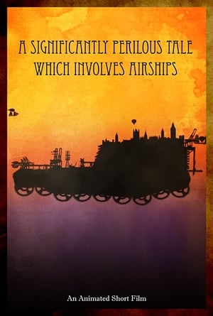 A Significantly Perilous Tale Which Involves Airships (2010)