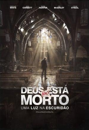 Deus Não Está Morto 3: Uma Luz na Escuridão Torrent, Download, movie, filme, poster