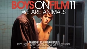 مشاهدة فيلم Boys On Film 11: We Are Animals 2014 مترجم أون لاين بجودة عالية
