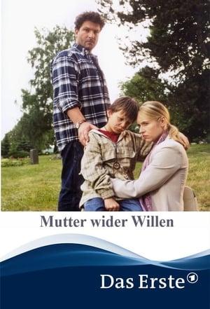 Mutter wider Willen