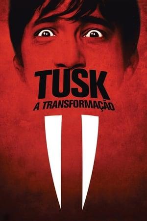 Tusk – A Transformação Torrent, Download, movie, filme, poster