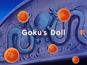 Now you watch episode Goku's Doll - Dragon Ball