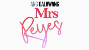 Ang Dalawang Mrs Reyes Watch movie online