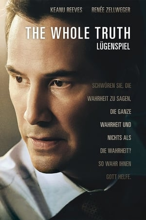 The Whole Truth - Lügenspiel Film