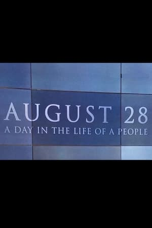 August 28: A Day in the Life of a People (2017)