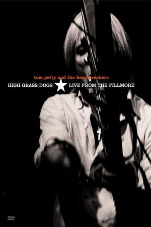 Tom Petty and the Heartbreakers: High Grass Dogs - Live from the Fillmore-Tom Petty