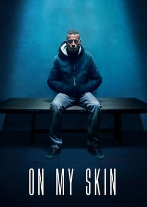 On My Skin: The Last Seven Days of Stefano Cucchi (2018)
