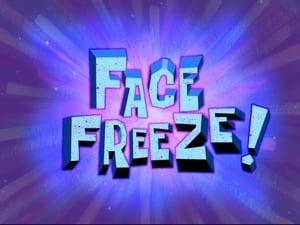 SpongeBob SquarePants Season 8 : Face Freeze!