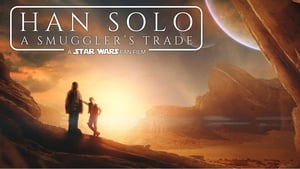 Han Solo: A Smuggler's Trade (2016) Watch Online Free