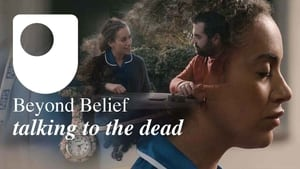 Beyond Belief – talking to the dead (2021)