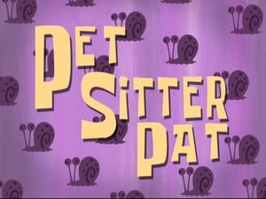 SpongeBob SquarePants Season 8 :Episode 21  Pet Sitter Pat